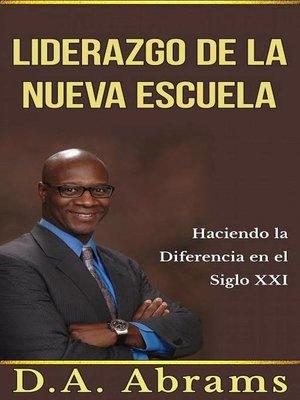 cover image of El liderazgo de la nueva escuela--Marcando la diferencia en el siglo 21