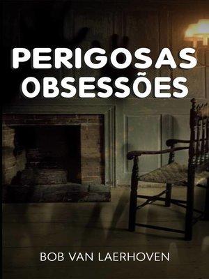 cover image of perigosas obsessões