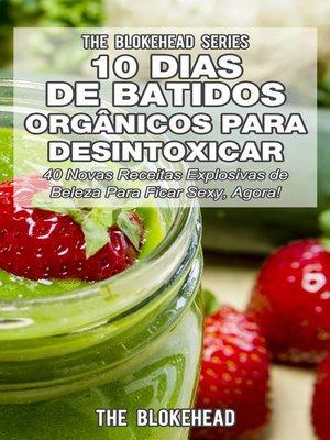 cover image of 10 Dias de Batidos Orgânicos para Desintoxicar