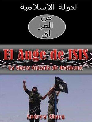 cover image of El auge de ISIS La nueva cruzada de Occidente