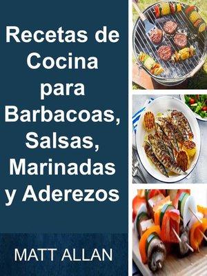 cover image of Recetas de Cocina para Barbacoas, Salsas, Marinadas y Aderezos