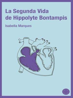 cover image of La segunda vida de Hippolyte Bontampis