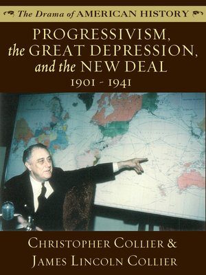 cover image of Progressivism, the Great Depression, and the New Deal: 1901 - 1941