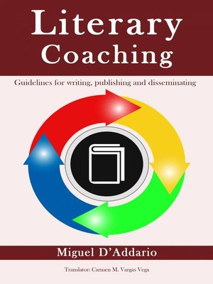 cover image of Literary Coaching--Guidelines for writing, publishing and disseminating