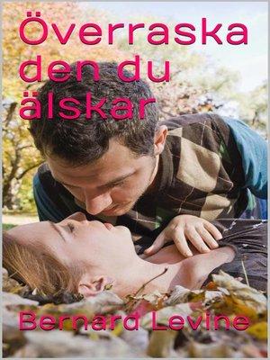 cover image of Överraska den du älskar