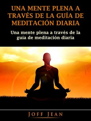 cover image of Una Mente Plena a Través de la Guía de Meditación Diaria