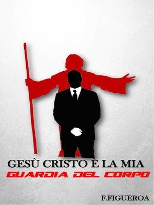 cover image of Gesù Cristo è la mia guardia del corpo