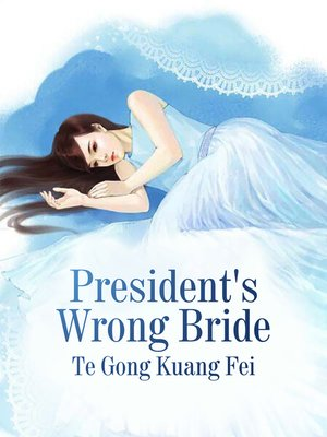 cover image of President's Wrong Bride