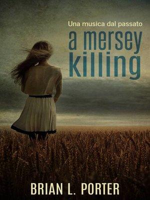 cover image of A Mersey Killing--Una musica dal passato