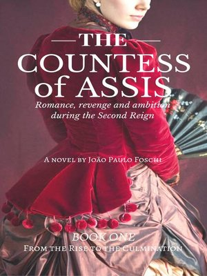 cover image of The Countess of Assis--Romance, revenge and ambition during the Second Reign