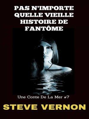 cover image of Pas n'importe quelle vieille histoire de famtome