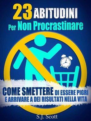 cover image of 23 abitudini per non procrastinare