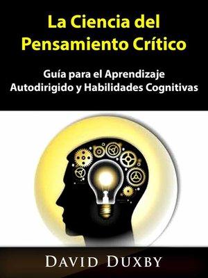 cover image of La Ciencia del Pensamiento Crítico