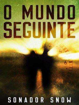 cover image of O Mundo Seguinte