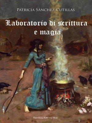 cover image of Laboratorio di scrittura e magia