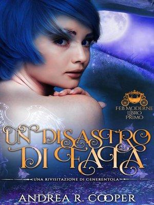 cover image of Un disastro di fata