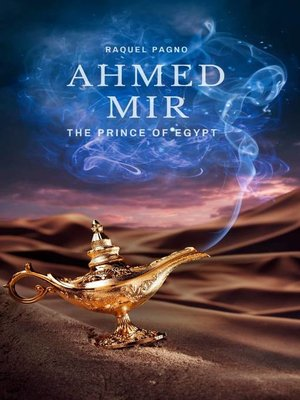 cover image of Ahmed Mir--The prince of Egypt