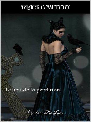 cover image of Cimetière Noir Le lieu de la perdition