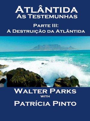 cover image of Atlântida--As Testemunhas--Parte III