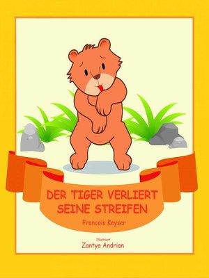 cover image of Der Tiger verliert seine Streifen