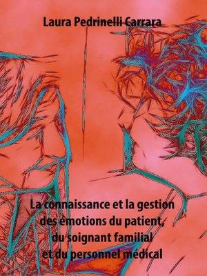 cover image of La connaissance et la gestion des émotions du patient, du soignant familial et du personnel médical