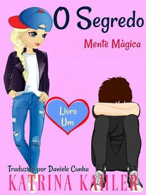 cover image of O Segredo--Mente Màgica