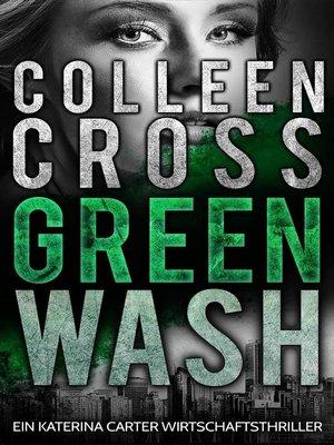 cover image of Greenwash--Ein Katerina Carter Wirtschaftsthriller