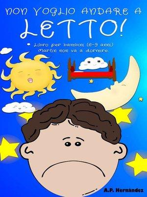 cover image of Non Voglio Andare a Letto!
