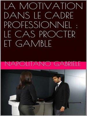 cover image of LA MOTIVATION DANS LE CADRE PROFESSIONNEL