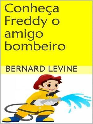 cover image of Conheça Freddy o amigo bombeiro