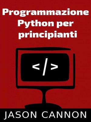 cover image of Programmazione Python Per Principianti