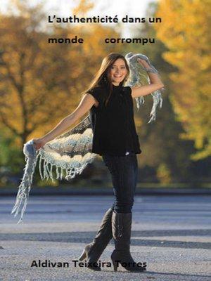 cover image of L'authenticité Dans un Monde Corrompu
