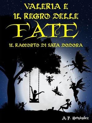 cover image of Valeria e il regno delle fate. Il racconto di Fata Dodona