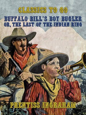 cover image of Buffalo Bill's Boy Bugler, Or, the Last of the Indian Ring