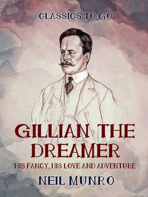 cover image of Gillian the Dreamer  His Fancy, His Love and Adventure