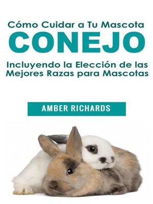 cover image of Cómo Cuidar a Tu Mascota Conejo