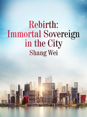 cover image of Rebirth: Immortal Sovereign in the City, Volume 8