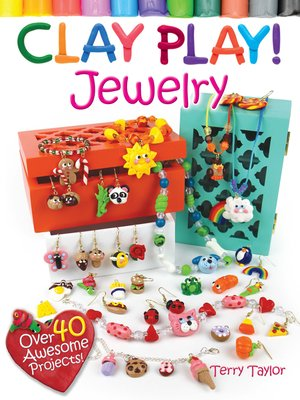 cover image of Clay Play! JEWELRY