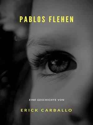 cover image of Pablos Flehen