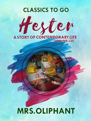 cover image of Hester a Story of Contemporary Life Volume I-III