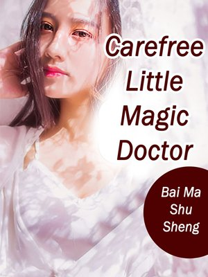 cover image of Carefree Little Magic Doctor