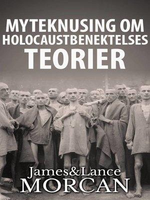 cover image of Myteknusing om Holocaustbenektelses Teorier