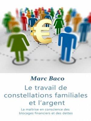cover image of Le travail des constellations familiales et l'argent