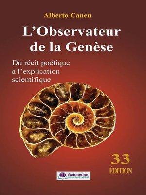 cover image of L'Observateur de la Genèse--Du récit poétique à l'explication scientifique