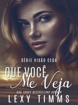 cover image of Que Você Me Veja