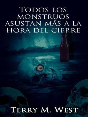 cover image of Todos los monstruos asustan más a la hora del cierre
