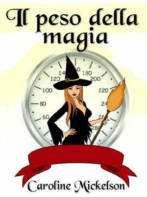 cover image of Il peso della magia