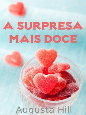 cover image of A Surpresa Mais Doce