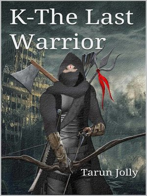 cover image of K – the Last Warrior