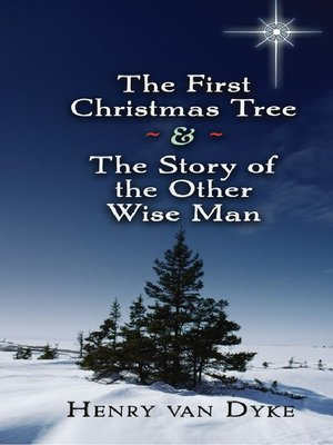 cover image of The First Christmas Tree and the Story of the Other Wise Man